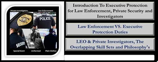 Introduction to Protection (Law enforcement and Private Investigators & Security)